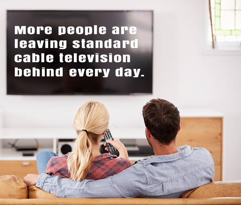 More people are leaving standard cable television behind every day. Are you ready to cut the cable?