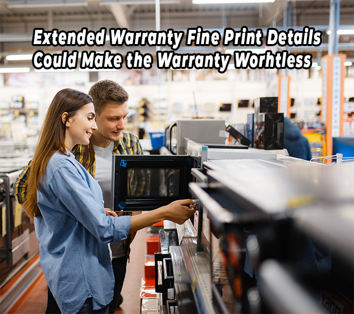Extended Warranty Fine Print Details Could Make the Warranty Worthless