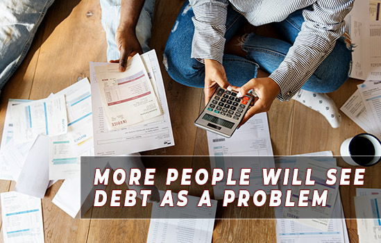 More People Will See Debt As A Problem