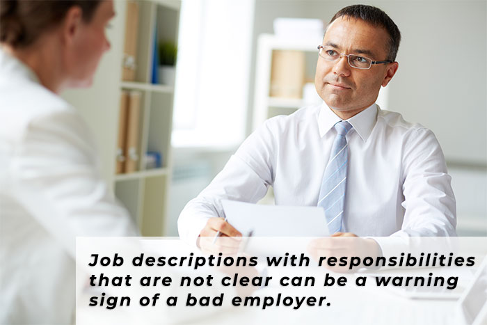 Job descriptions with responsibilities that are not clear can be a warning sign of a bad employer.