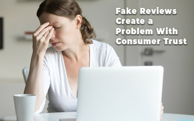 Fake Reviews Create a Problem With Consumer Trust