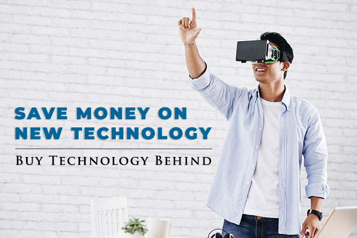Save Money on New Technology - Buy Technology Behind
