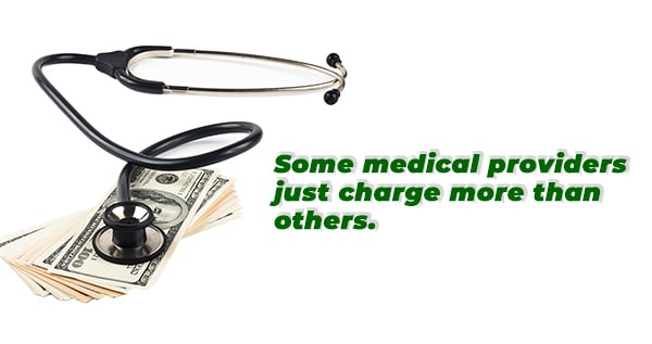 Some medical providers just charge more than others.